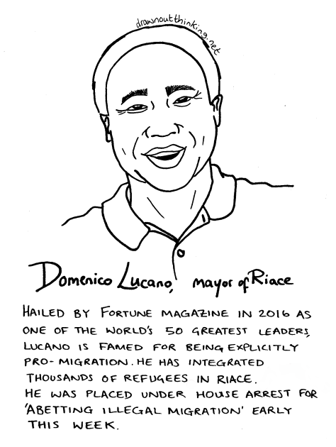 "Line drawing of Domenico Lucano, a smiling man with short hair. Text reads ""Domenico Lucano, mayor of Riace - Hailed by Fortune magazine in 2016 as one of the world's 50 greatest leaders, Lucan is famed for being explicitly pro-migration. He has integrated thousands of refugees in Riace. He was placed under house arrest for 'abetting illegal migration' early this week."""